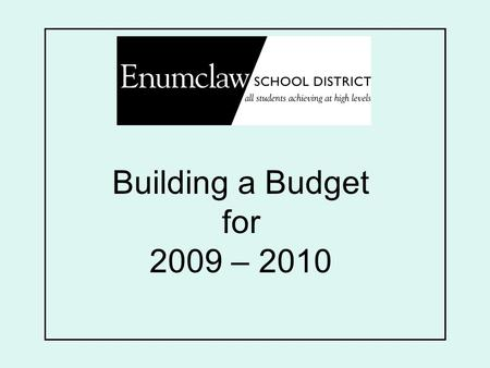 Building a Budget for 2009 – 2010. 2008 - 2009 Budget Believe we will come in under the projected $2.1 million deficit Fiscal stability and responsibility.