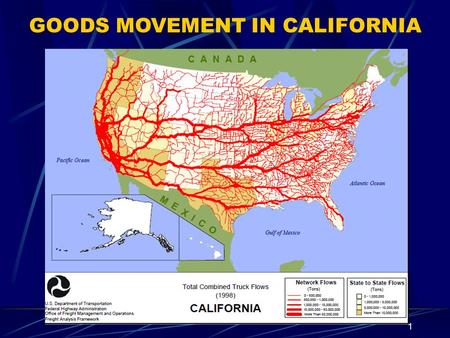 1 GOODS MOVEMENT IN CALIFORNIA. 2 California is facing a significant transportation infrastructure shortfall. California is using innovative approaches.