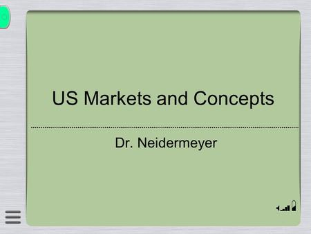 US Markets and Concepts Dr. Neidermeyer. Investment Considerations  Return(s)  Risk(s)  Portfolio Structure.