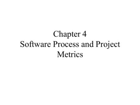 Chapter 4 Software Process and Project Metrics. Software metrics refers to a broad range of measurements for computer software. Measurement can be applied.