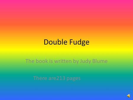 The book is written by Judy Blume There are213 pages