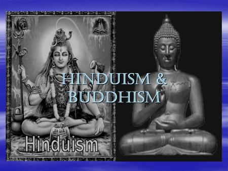 Hinduism & Buddhism. Religions of South Asia Religion in the Subcontinent.