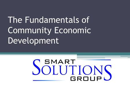 The Fundamentals of Community Economic Development.