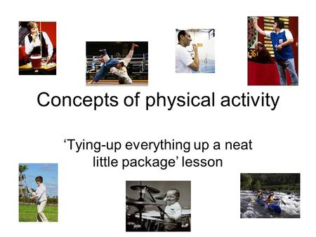 Concepts of physical activity