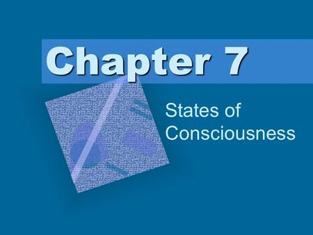 "Chapter 7 States of Consciousness To insert your company logo on this slide From the Insert Menu Select ""Picture"" Locate your logo file Click OK To resize."