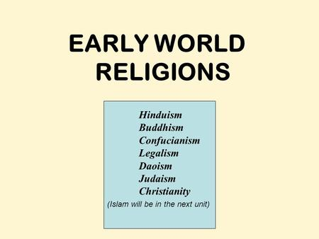 hinduism buddhism judaism christianity confucianism daoism and islam This is a timeline of the origin (and some major events) regarding a few of the world's major religions the religions included are: judaism, buddhism, hinduism, confucianism, taoism, shinto christianity, islam, and sikhism.