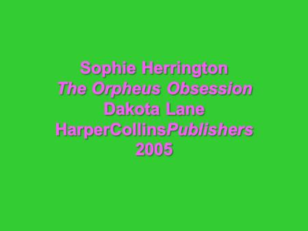 The Orpheus Obsession takes place in New York City. Anooshka Star sees a famous musician with her sister at a garden maze on her birthday. They both really.