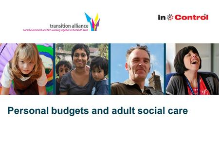 Personal budgets and adult social care. Policy Putting People First Coalition agreement Vision for Adult Social Care Health, Education, Right to Control.