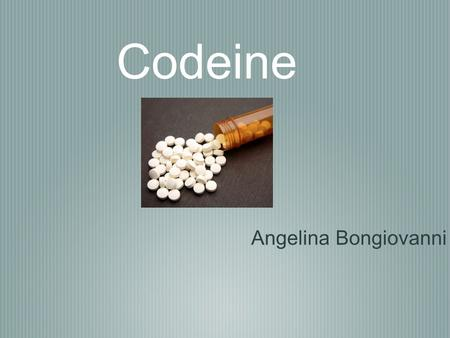 Codeine Angelina Bongiovanni. Codeine Street names - captain cody, cody, schoolboy Chemical name - C18H21NO3 ( Codeine Phosphate) There is no brand no.