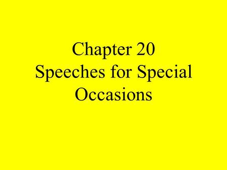 Chapter 20 Speeches for Special Occasions