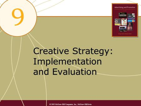 Creative Strategy: Implementation and Evaluation © 2003 McGraw-Hill Companies, Inc., McGraw-Hill/Irwin.