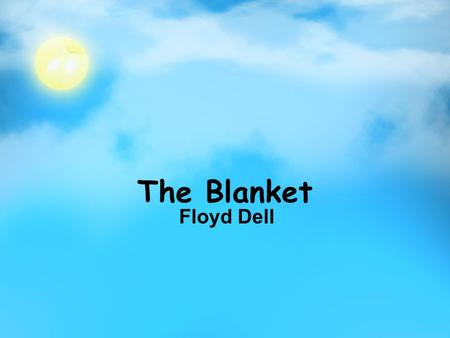 The Blanket Floyd Dell.