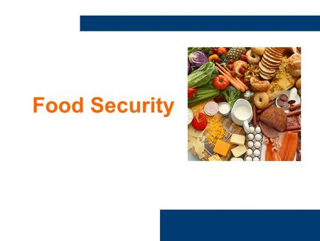 Food Security. A few questions before we start 1.A person would be considered food insecure if: A.They couldn't afford healthy foods B.If they ran short.