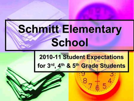 Schmitt Elementary School 2010-11 Student Expectations for 3 rd, 4 th & 5 th Grade Students.