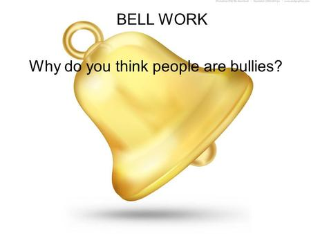 BELL WORK Why do you think people are bullies?. VIOLENCE BULLYING.