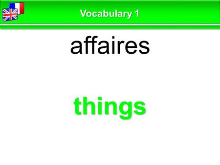 Things affaires Vocabulary 1. suitcase valise Vocabulary 1.