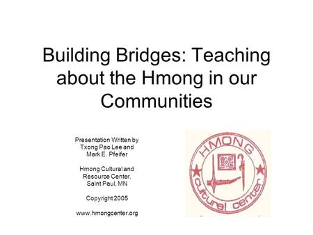 Building Bridges: Teaching about the Hmong in our Communities