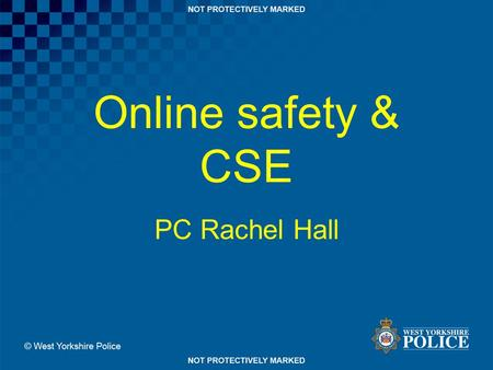 Online safety & CSE PC Rachel Hall.