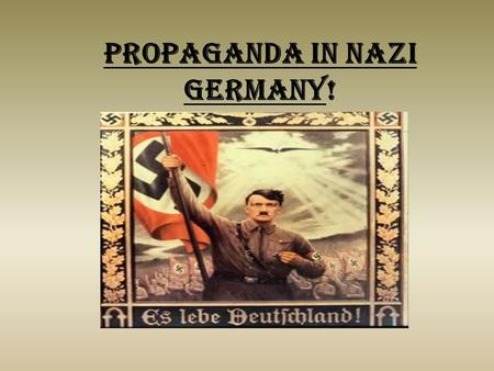 Propaganda in Nazi Germany!. Who was In Charge? Although Hitler the main guy in charge of everything he appointed someone else to watch over the propaganda.