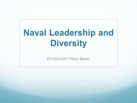 Naval Leadership and Diversity ETC(SW/AW) Tiffany Barber.