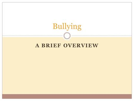 A BRIEF OVERVIEW Bullying. House Bill NO.7, or the School Bullying Prevention Act, was created to provide a safer learning environment for students attending.