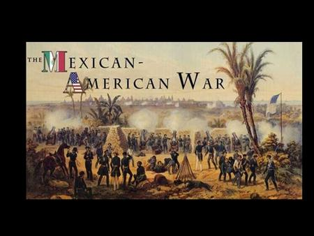The Mexican-American War 1846-1848 On March 2, 1845, The U.S. Congress voted to annex Texas and admit it as a state. On March 4, James K. Polk was inaugurated.
