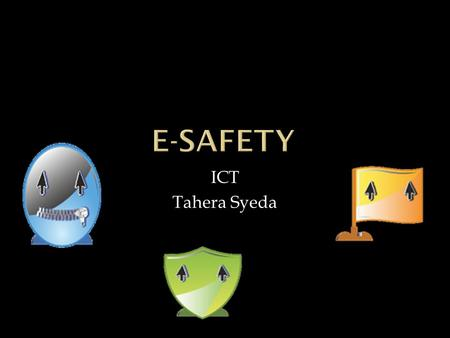 ICT Tahera Syeda.  Make sure you know who you are talking to  If you have made friends with someone you don't know, tell your parents whether they know.