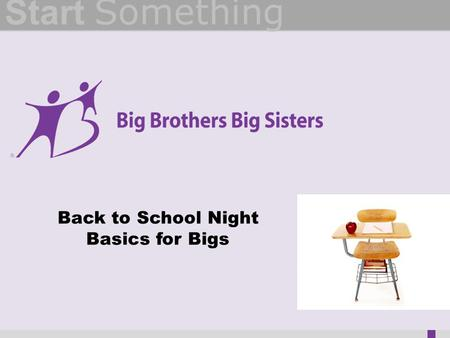 Start Something Back to School Night Basics for Bigs.