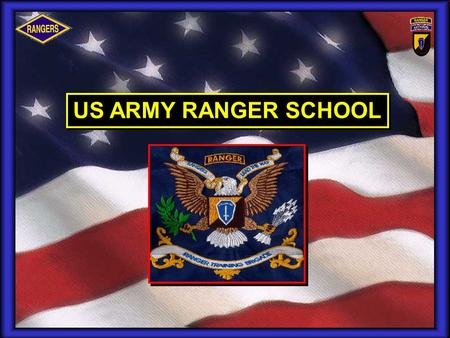 1 US ARMY RANGER SCHOOL. 2 CONDUCT RANGER AND RECONNAISSANCE AND SURVEILLANCE LEADER COURSES TO FURTHER DEVELOP THE COMBAT ARMS SKILLS OF OFFICER AND.