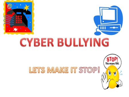 What is Cyber bullying? When one person or a group of people want to threaten, tease, or embarrass someone else by using mobile phones, internet, or technologies.