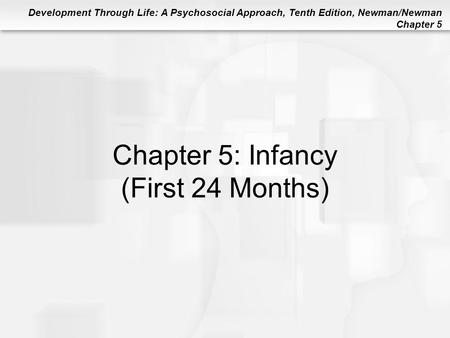Chapter 5: Infancy (First 24 Months)
