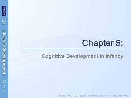 Cognitive Development in Infancy Chapter 5:. In This Chapter.