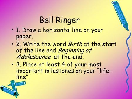 Bell Ringer 1. Draw a horizontal line on your paper.