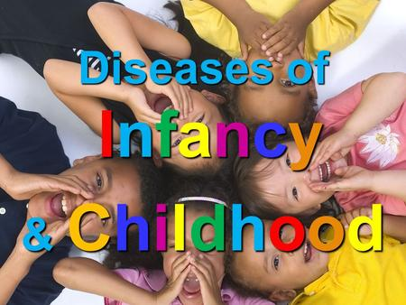 Diseases of Infancy & Childhood