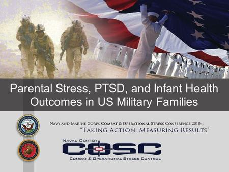Parental Stress, PTSD, and Infant Health Outcomes in US Military Families.