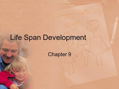 Life Span Development Chapter 9. Objectives Define Infancy Discuss Toddlers and Pre-school age children Define School-Age children Discuss Adolescence.