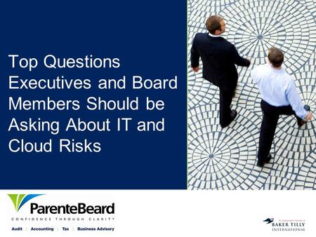 Top Questions Executives and Board Members Should be Asking About IT and Cloud Risks.