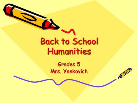 Back to School Humanities Grades 5 Mrs. Yankovich.