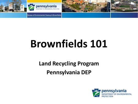 Land Recycling Program Pennsylvania DEP
