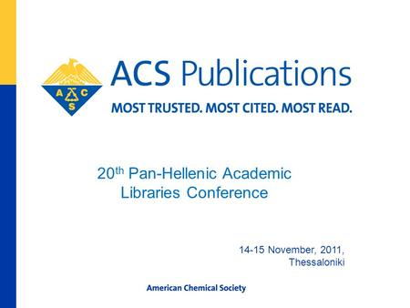 20 th Pan-Hellenic Academic Libraries Conference 14-15 November, 2011, Thessaloniki.