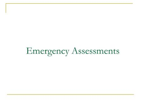Emergency Assessments. Session 3.1 In pairs Share your reaction to the case study. What did the partner do well? What could they have done better?