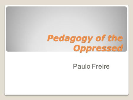 Paulo freire evaluates the relationship between teacher and student