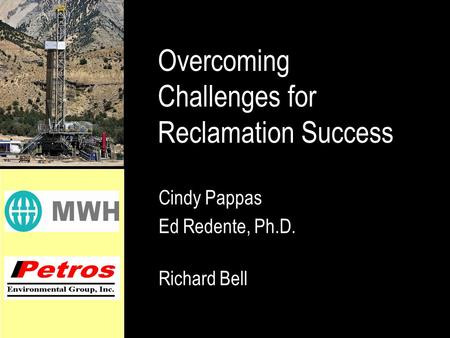 Overcoming Challenges for Reclamation Success Cindy Pappas Ed Redente, Ph.D. Richard Bell.