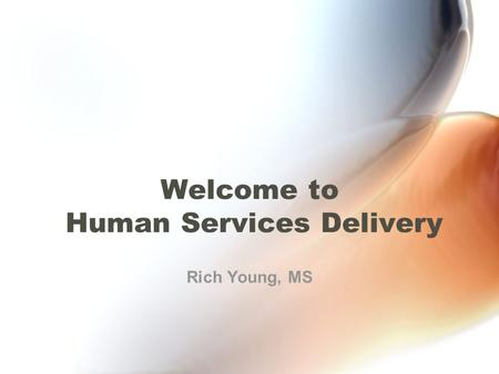 Welcome to Human Services Delivery Rich Young, MS.