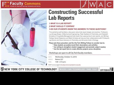 City Tech's WAC Program Presents: WRITING LAB REPORTS: A WORKSHOP With special guests in order of appearance: -Peter Spellane: Chemistry: Lab Reports.
