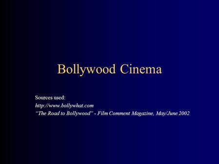 Bollywood Cinema Sources used:
