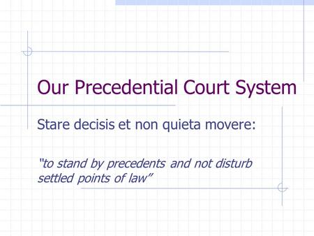 Our Precedential Court System