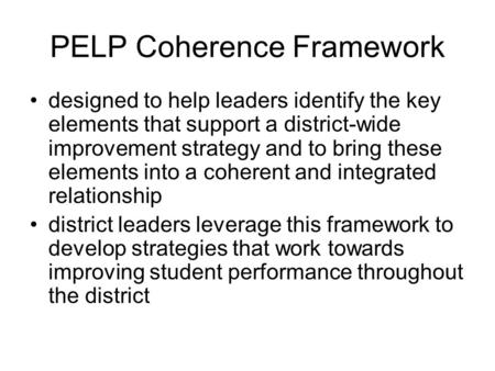 Designed to help leaders identify the key elements that support a district-wide improvement strategy and to bring these elements into a coherent and integrated.