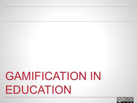 GAMIFICATION IN EDUCATION. GAME TIME! WELCOME o Facilitator name Position at university Contact info.