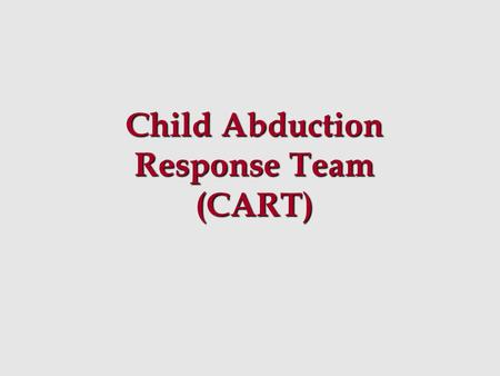 Child Abduction Response Team (CART)